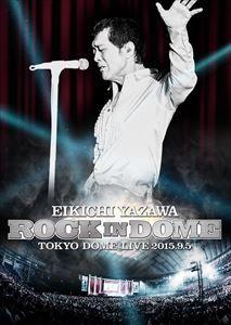 矢沢永吉/ROCK IN DOME 矢沢永吉
